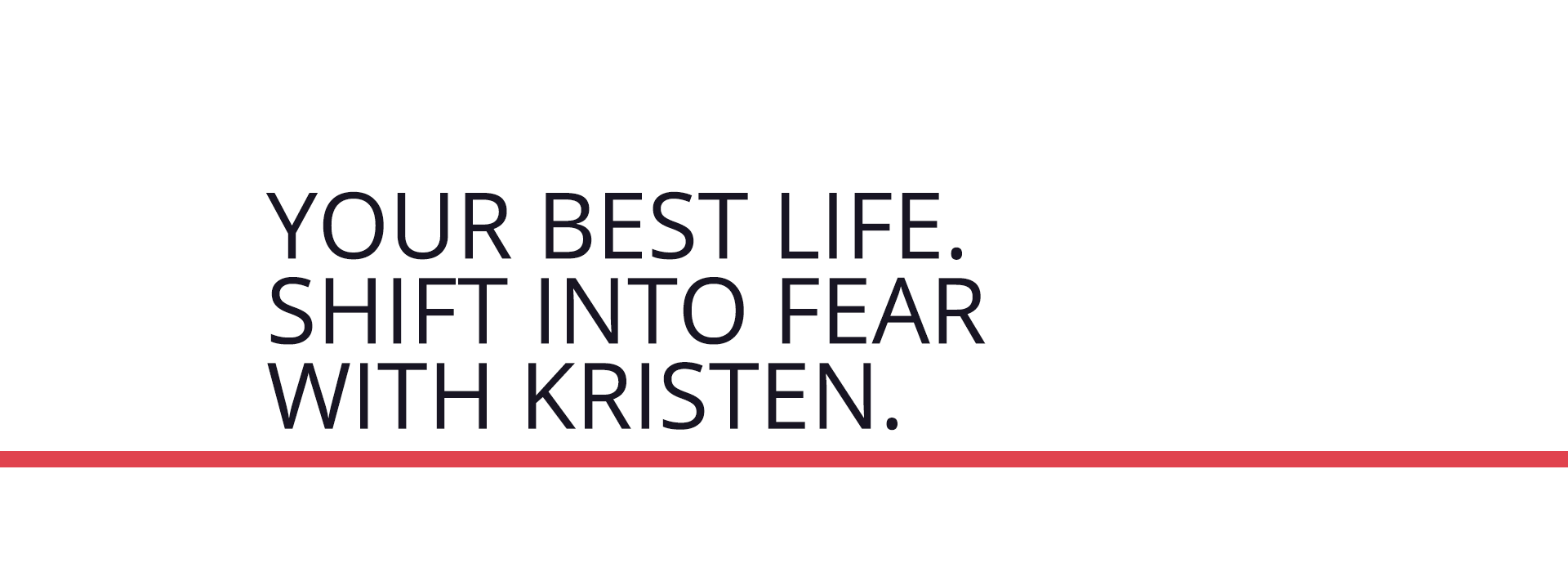 Kristen Ulmer Shift Into Fear