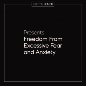 Freedcom_From_Excessive_Fear_and_Anxiety Kristen Ulmer